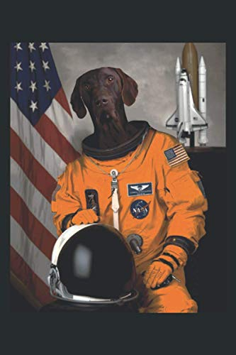 """German Shorthaired Pointer Astronaut: Funny Novelty Gift Idea for a Proud Patriot ~ Small Lined Notebook (6\'\' X 9\"""")"""