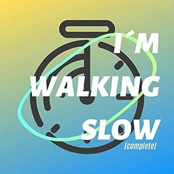 I´m Walking Slow (Complete)