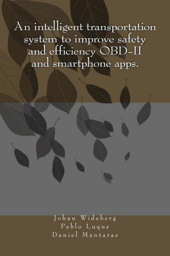 An intelligent transportation system to improve safety and efficiency OBD-II and smartphone apps. (English Edition)