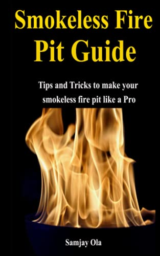 Smokeless fire Pit Guide: Tips and Tricks to make your smokeless fire pit like a Pro