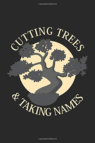 Cutting Trees: Bonsai Tree Cutter Plant Lover Garden Buddhism Notebook 6x9 Inches 120 dotted pages for notes, drawings, formulas | Organizer writing book planner diary