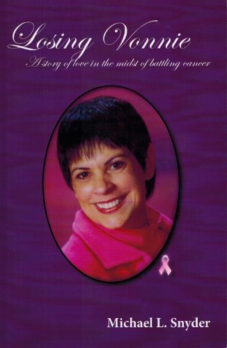 Download Losing Vonnie- A Story Of Love In The Midst Of Battling Cancer (English Edition) B00BXT1K8I