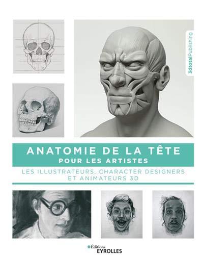Anatomie de la tête pour les artistes, les illustrateurs, characters designers et animateurs 3D