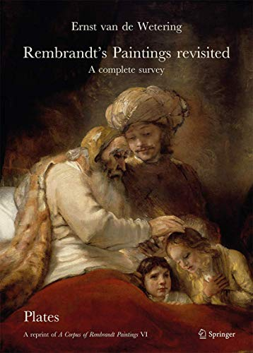 Rembrandt's Paintings Revisited - A Complete Survey: A Reprint of A Corpus of Rembrandt Paintings VI (Rembrandt Research Project Foundation, 6)