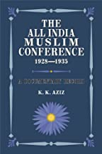 The All India Muslim Conference 1928-1935: A Documentary Record