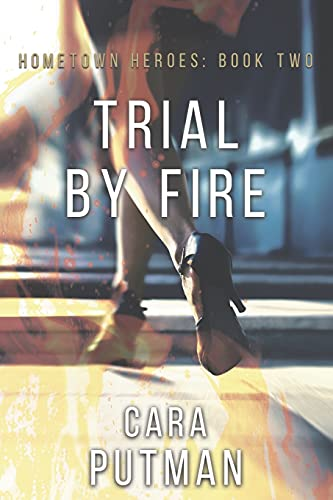 Compare Textbook Prices for Trial by Fire: A Romantic Suspense Novel Hometown Heroes  ISBN 9798749543476 by Putman, Cara C.
