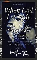 When God Let Me Speak: A Short Story Novella