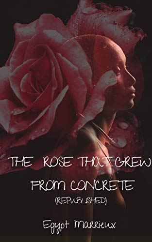 The Rose That Grew From Concrete: Republished