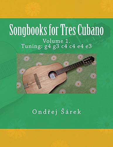 Songbooks for Tres Cubano: volume 1. Tuning: g4 g3 c4 c4 e4 e3