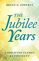 The Jubilee Years: Embracing Clergy Retirement