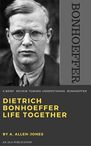 BONHOEFFER LIFE: A Brief Review Toward Understanding Bonhoeffer (Dietrich Bonhoeffer Works Book 1) (English Edition)