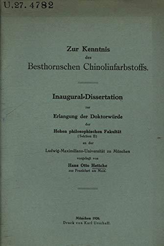 Zur Kenntnis des Besthornschen Chinolinfarbstoffs / Hans Otto Hettche