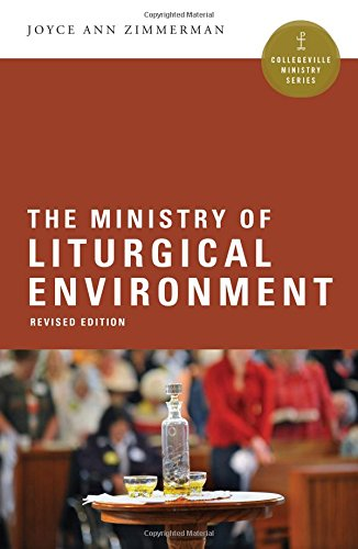 Compare Textbook Prices for The Ministry of Liturgical Environment Collegeville Ministry Series Revised Edition ISBN 9780814648711 by Zimmerman CPPS, Joyce Ann
