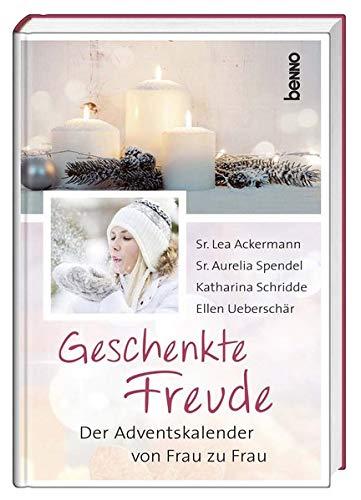 Adventskalender »Geschenkte Freude«: Der Adventskalender von Frau zu Frau
