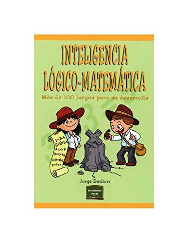 Inteligencia Logico-Matematica: Más de 100 juegos para desarrollarla: 33 (Herramientas)