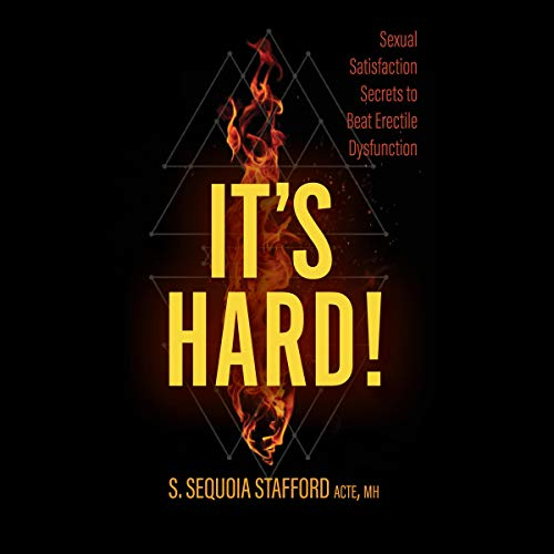 It's Hard!: Sexual Satisfaction Secrets to Beat Erectile Dysfunction  By  cover art
