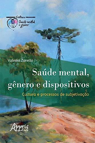 Saúde Mental, Gênero e Dispositivos: Cultura e Processos de Subjetivação