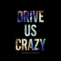 DRIVE US CRAZY[Blu-ray付生産限定盤]