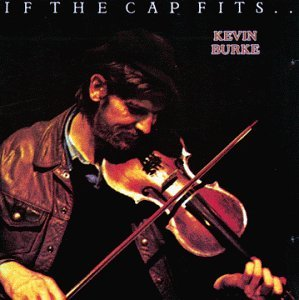 If the Cap Fits By Kevin Burke (Celtic) (1993-10-05)