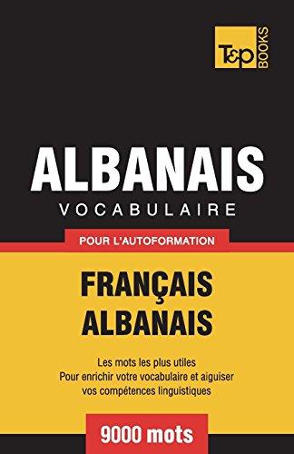 Vocabulaire Français-Albanais pour l'autoformation - 9000 mots