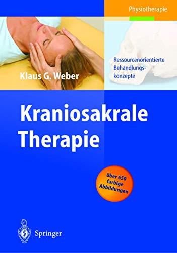 Kraniosakrale Therapie: Ressourcenorientierte Behandlungskonzepte (Physiotherapie Basics)