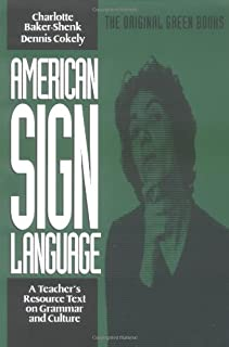 American Sign Language Green Books, A Teacher's Resource Text on Grammar and Culture (American Sign Language Series)