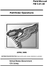 Field Manual FM 3-21.38 Pathfinder Operations April 2006 US Army