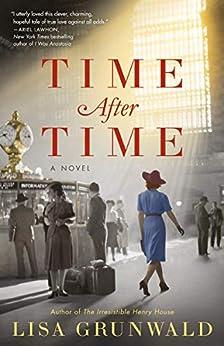 Time After Time: A Novel by [Lisa Grunwald]