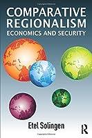 Comparative Regionalism: Economics and Security