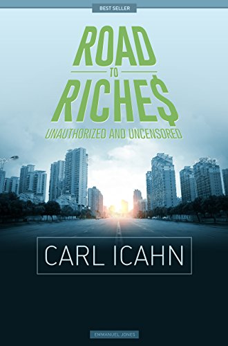 Carl Icahn - Road To Riches Famous Billionaires Unauthorized & Uncensored (All Ages Deluxe Edition with Videos)