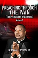 Preaching Through The Pain: The Lyons Book of Sermons