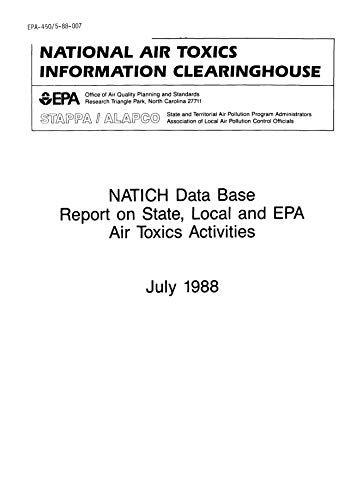 Natich Data Base Report On State Local and EPA Air Toxics Activities Final  Local and EPA Air Toxics Activities  Final (English Edition)
