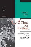 A Time for Healing: American Jewry Since World War II (Jewish People in America)