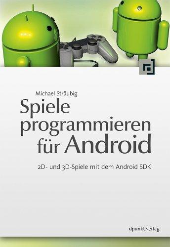Spiele programmieren für Android: 2D- und 3D-Spiele mit dem Android SDK
