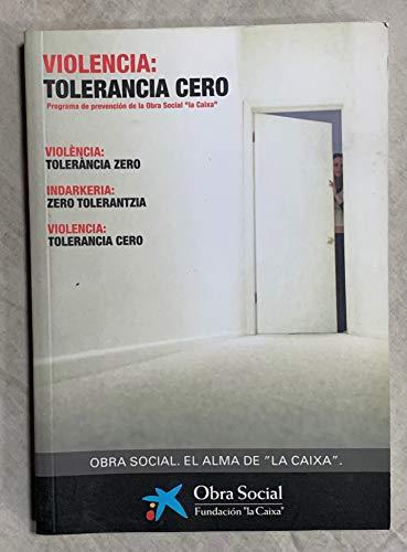 VIOLENCIA: TOLERANCIA CERO. Cómo reconocer y cómo erradicar la violencia contra las mujeres - Semillas y antídotos de la violencia en la intimidad