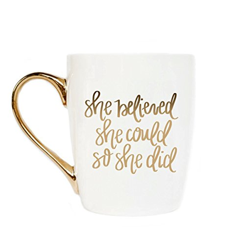 She Believed She Could So She Did Gold Coffee Mug | Inspirational Mug Motivational Mug Cute Motivational Gift For Her Girl Boss Lady You Got This Mug 16 Ounces Microwave Safe Mug Gold Handle
