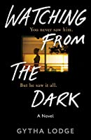 Watching from the Dark: A Novel