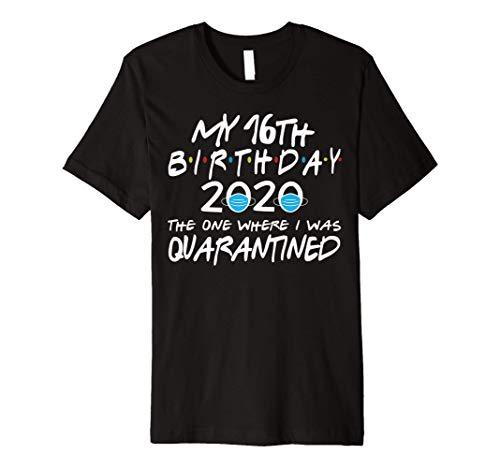 Birthday Social Distancing, Quarantine 16th Birthday Gift Premium T-Shirt
