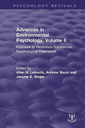 Advances in Environmental Psychology: Exposure to Hazardous Substances: Psychological Parameters (Psychology Revivals, Band 6)