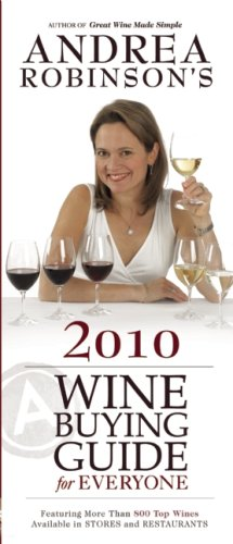 Andrea Robinson's 2010 Wine Buying Guide for Everyone (Andrea Immer Robinson's Wine Buying Guide for Everyone)