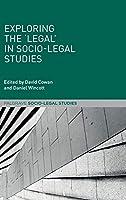 Exploring the 'Legal' in Socio-Legal Studies (Palgrave Socio-Legal Studies)