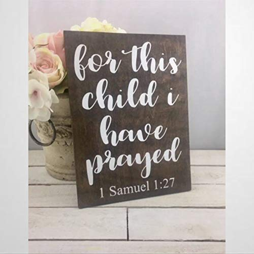 43LenaJon for This Child I Have Prayed Sign Rustic Wood Sign Nursery Gift 1 Samuel 127 Bible Verse Wooden Sign Wood Plaque Wall Art Wall Hanger Home Decor ap098