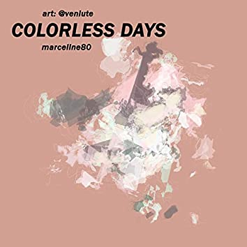 Colorless Days