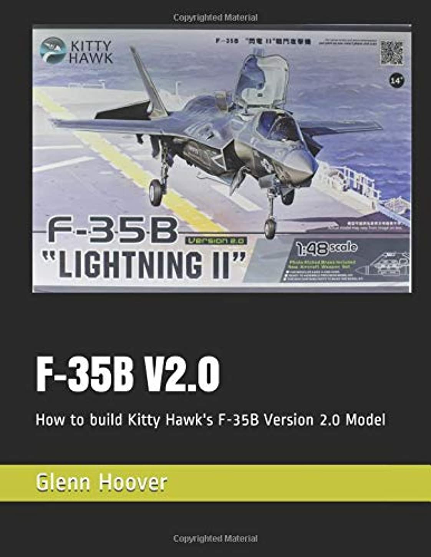 トマト剥ぎ取るプレゼントF-35B V2.0: How to build Kitty Hawk's F-35B Version 2.0 Model (A Glenn Hoover Model Build Series)