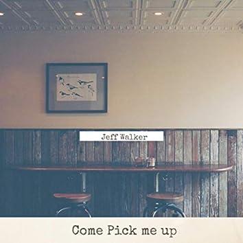 Come Pick Me Up (Live)