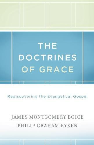 Doctrines of Grace: Rediscovering the Evangelical Gospel, The