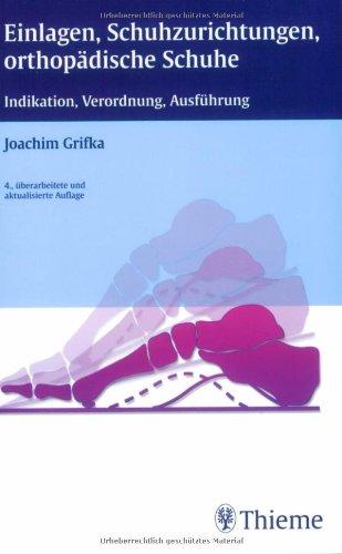 Einlagen, Schuhzurichtungen, orthopädische Schuhe: Indikation, Verordnung, Ausführung