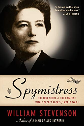 Image of Spymistress: The True Story of the Greatest Female Secret Agent of World War II
