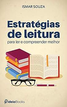 Estratégias de leitura para ler e compreender melhor (SuperLeitura Livro 3) por [Ismar Souza]