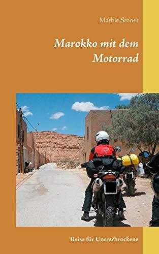 Marokko mit dem Motorrad: Reise für Unerschrockene